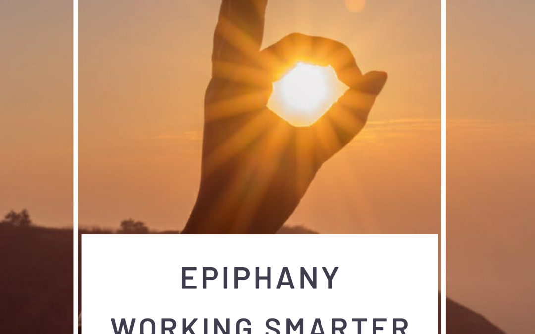 An Entrepreneurial Epiphany – Working Smarter Not Harder